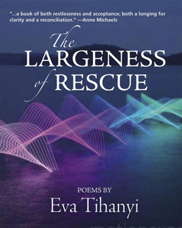 Eva Tihanyi, THE LARGENESS OF RESCUE (Inanna Publications) (1).jpg